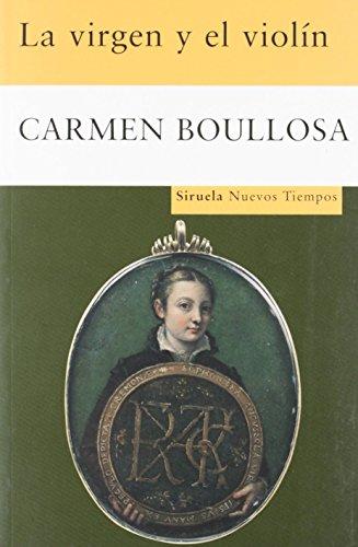 La virgen y el violín (Nuevos Tiempos) de Carmen Boullosa (2 jun 2008) Tapa blanda