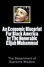 An Economic Blueprint For Black America by The Honorable Elijah Muhammad