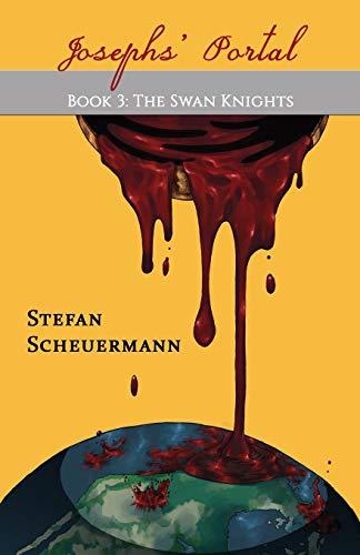 Joseph's Portal: Book 3 of The Swan Knights Trilogy (The Swan Knights Trilogyy, Band 3)