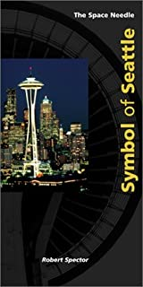 Space Needle: Symbol of Seattle by Robert Spector (2002-06-24)