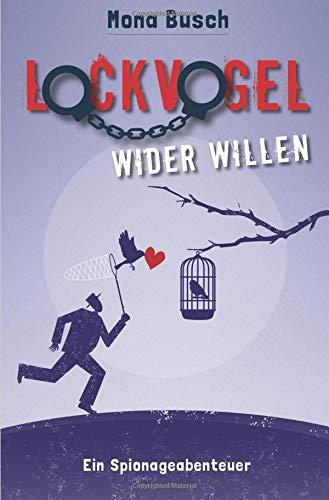 Lockvogel wider Willen: Ein Spionageabenteuer