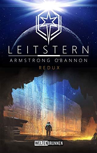 Leitstern: Redux: Science Fiction Reihe (Leitstern Zyklus 5)