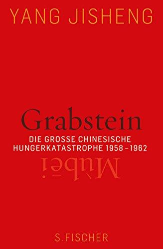 Grabstein - Mùbei: Die große chinesische Hungerkatastrophe 1958-1962