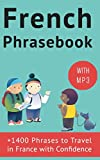 French Phrasebook: +1400 French Phrases to travel in France with confidence! (French Conversation Builder)