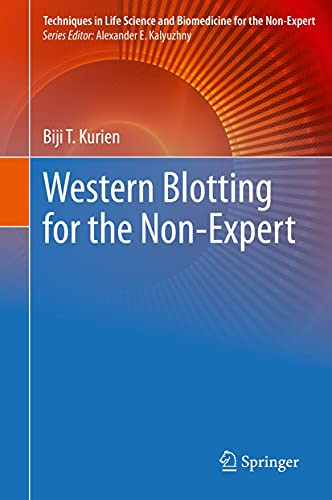 Western Blotting for the Non-Expert (Techniques in Life Science and Biomedicine for the Non-Expert) (English Edition)