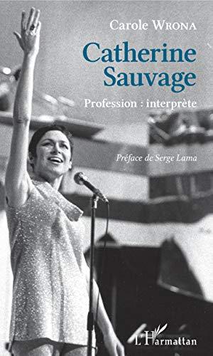 Catherine Sauvage: Profession : interprète (French Edition)