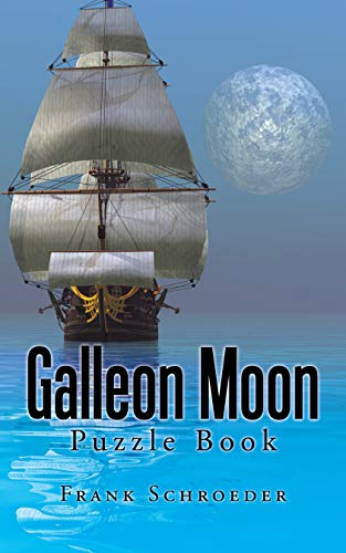 Galleon Moon: Puzzle Book by [Frank Schroeder]