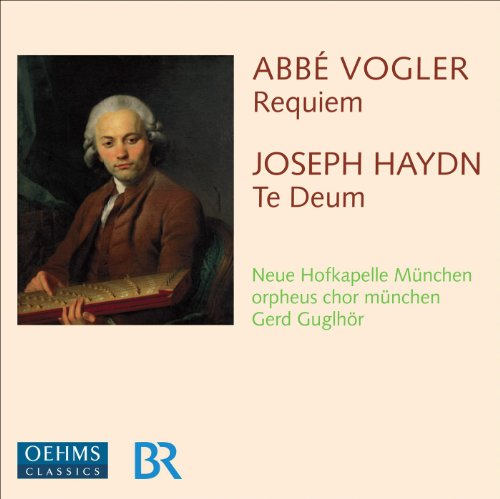 Haydn, J.: Te Deum for the Empress Marie Therese / Vogler, A.G.J.: Requiem in E Flat Major