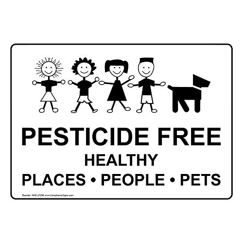 ComplianceSigns Pesticide Free Healthy Places People Pets Sign, 10x7 in. Plastic for Agricultural Hazmat
