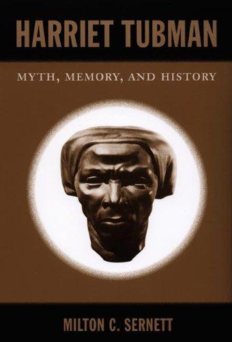 Harriet Tubman: Myth, Memory, and History