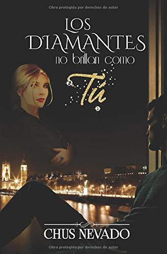 Los diamantes no brillan como tú