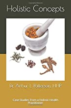 Holistic Concepts: Case Studies from a Holistic Health Practitioner