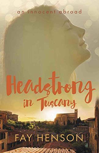 Headstrong in Tuscany by [Fay Henson]