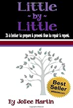 Little By Little: It is better to prepare & prevent than to repair & repent.