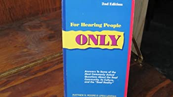 """Paperback For Hearing People Only: Answers to the Most Commonly Asked Questions About the Deaf Community, Its Culture, and the """"Deaf Reality"""" Book"""