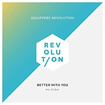 Better With You (feat. DJ Quix)