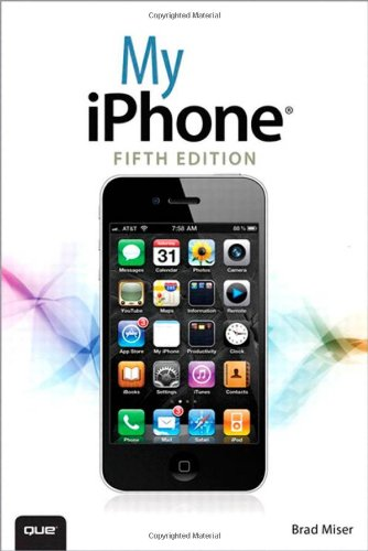 My iPhone (covers iOS 5 running on iPhone 3GS, 4 or 4S) (My...series)