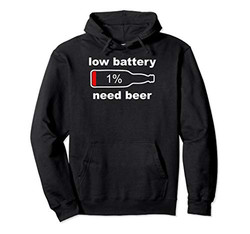 Beer Shirts For Men - Funny Low Battery Need Beer Pullover Hoodie