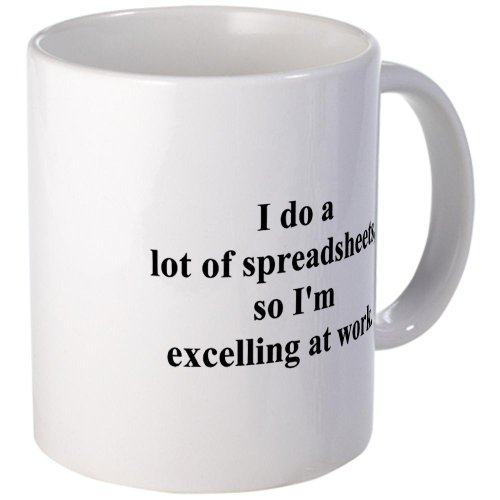 CafePress - spreadsheet joke Mug - Unique Coffee Mug, 11oz Coffee Cup, Tea Cup by CafePress