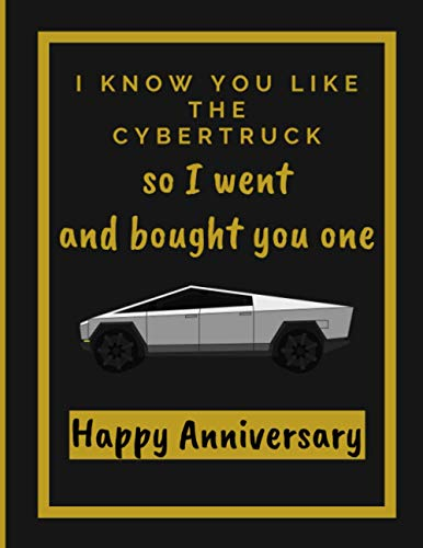 I Know You Like The Cybertruck: Cybertruck Notebook   Anniversary Gift for Teenagers Students Adults Men Women Tesla Car Lovers   Wide Ruled Notebook Journal Log Book