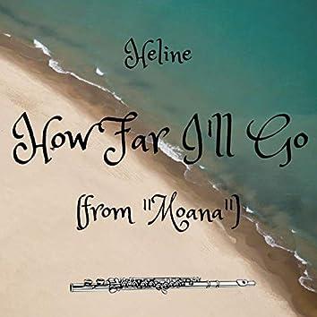"""How Far I'll Go (from """"Moana"""")"""