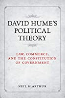 David Hume's Political Theory: Law, Commerce and the Constitution of Government (Heritage)