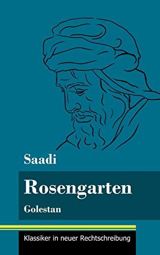 Rosengarten: Golestan (Band 74, Klassiker in neuer Rechtschreibung)
