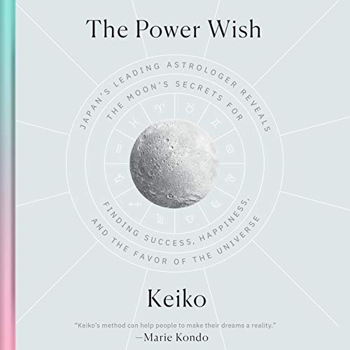 The Power Wish: Japan's Leading Astrologer Reveals the Moon's Secrets for Finding Success, Happiness, and the Favor of the Universe