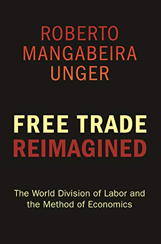 Free Trade Reimagined: The World Division of Labor and the Method of Economics (English Edition)
