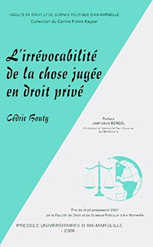 L'irrévocabilité de la chose jugée en droit privé (Centre Pierre Kayser) (French Edition)