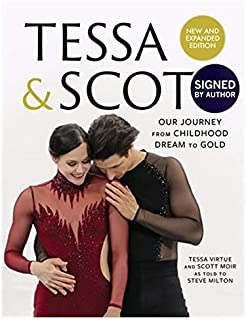 Tessa and Scott: Our Journey from Childhood Dream to Gold Signed By Author