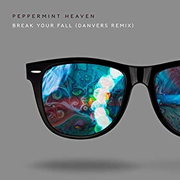 Break Your Fall (Danvers Remix)