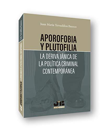"""Aporofobia y Plutofilia: La deriva jánica de la política criminal contemporánea: 4 (Colección """"Penalcrim"""" J.M. Bosch Editor)"""