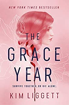 The Grace Year: A Novel by [Kim Liggett]