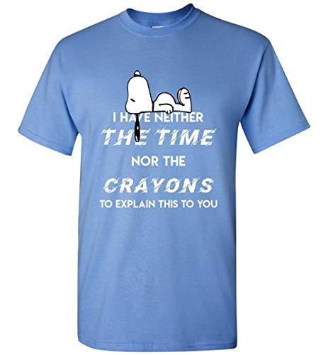 I Have Neither The Time Nor The Crayons to Explain This to You Snoopy T-Shirt Carolina Blue