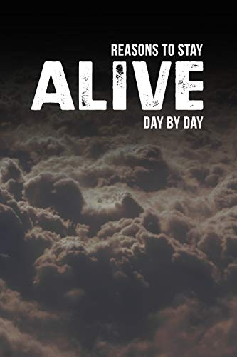 Reasons to Stay Alive: Day by Day