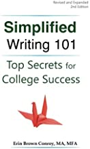 Simplified Writing 101: Top Secrets for College Success