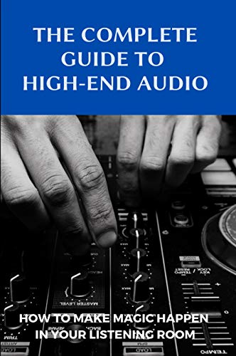 The Complete Guide To High-End Audio: How To Make Magic Happen In Your Listening Room: Reference Audio Disc (English Edition)