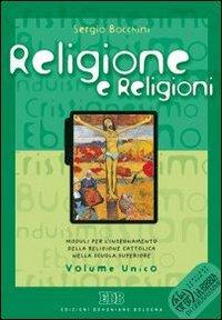Religione e religioni. Moduli per l'insegnamento della religione cattolica. Volume unico. Per le Scuole superiori. Con CD-ROM