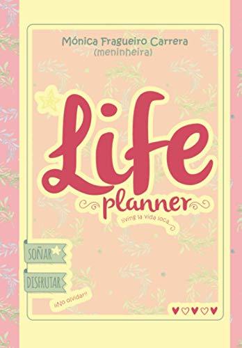 Life Planner: Cuaderno para planificar tu vida y vivir la vida que deseas