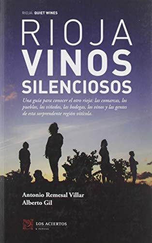 Rioja: Vinos silenciosos: Una guía para conocer el otro rioja: las comarcas, los pueblos, los viñedos, las bodegas, los vinos y las gentes de esta ... región vitícola.: 1 (Los aciertos & Compañía)