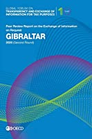 Gibraltar 2020 Second Round Peer Review Report on the Exchange of Information on Request (Global Forum on Transparency and Exchange of Information for Tax Purposes)