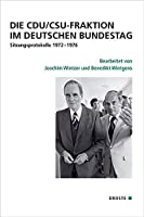 Die CDU/CSU-Fraktion im Deutschen Bundestag: Sitzungsprotokolle 1972-1976