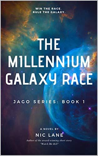 The Millennium Galaxy Race (Jago Book 1) (English Edition)