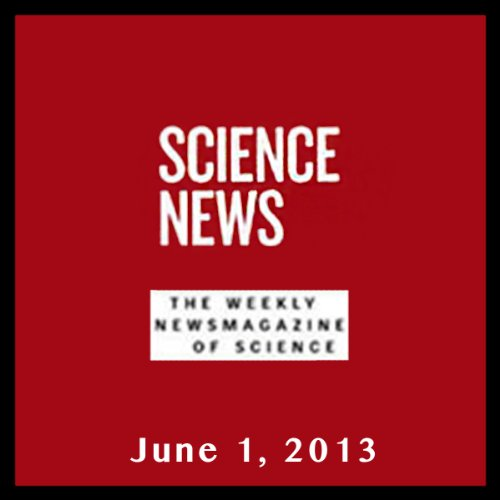 Science News, June 01, 2013 cover art