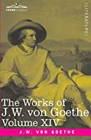 The Works of J.W. von Goethe, Vol. XIV (in 14 volumes): with His Life by George Henry Lewes: Life and Works of Goethe Vol. II