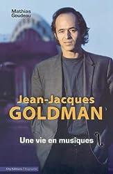 Jean-Jacques Goldman : Une vie en musiques