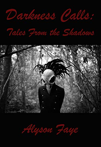 Darkness Calls: Tales From The Shadows (English Edition)