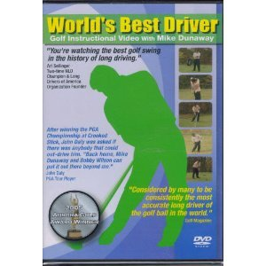 World's Best Driver, Golf Instructional Video with Mike Dunaway