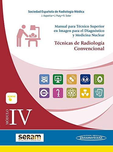 Modulo IV. Tecnicas de radiologia convencional (incluye versión digital)